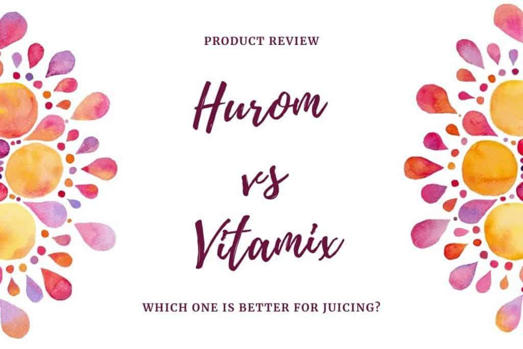 hurom slow juicer vs vitamix blender