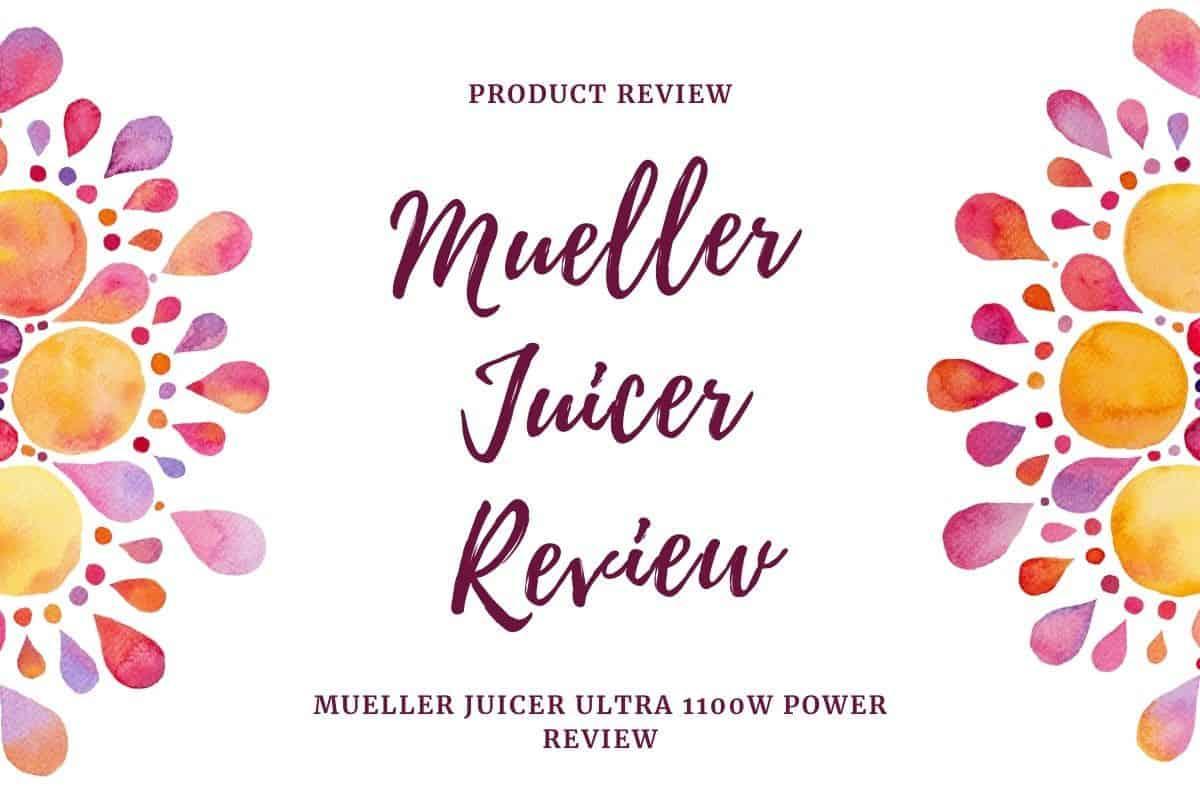 mueller juicer review