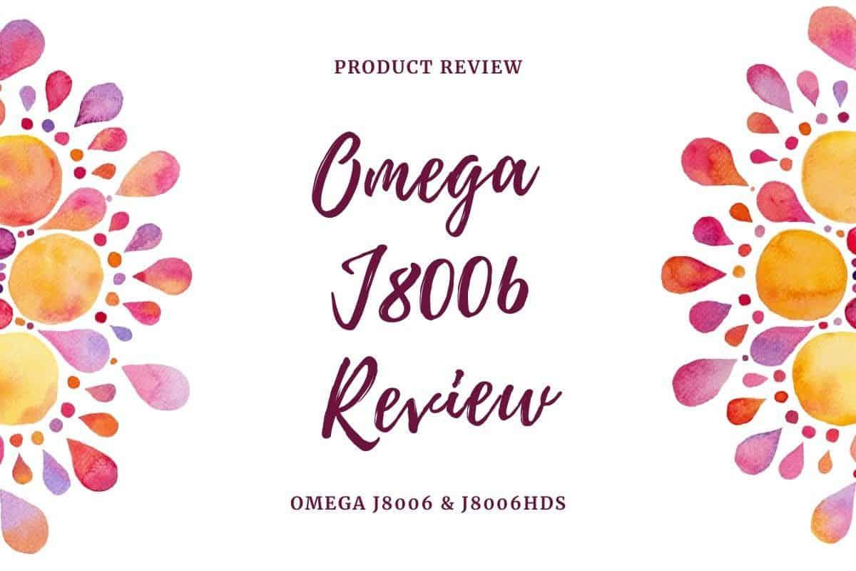 omega j8006hds juicer review