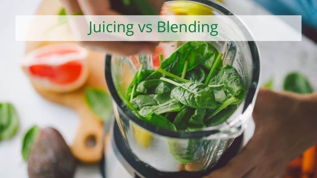 juicing vs blending for health